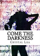 Come The Darkness  by  Crystal Lea