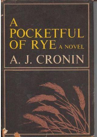A Pocketful of Rye  by  A.J. Cronin