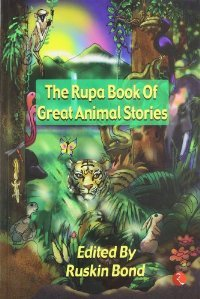 The Rupa Book Of Great Animal Stories Ruskin Bond