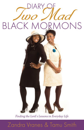 Diary of Two Mad Black Mormons: Finding the Lord's Lessons in Everyday Life