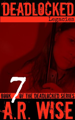 Deadlocked 7 (Deadlocked #7)  - A.R. Wise
