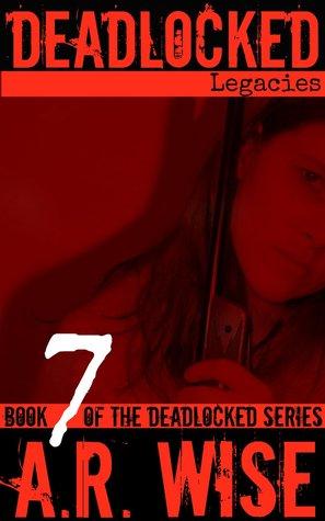 Deadlocked 7 (Deadlocked #7)  - A.R. Wise