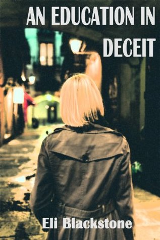 An Education in Deceit by Eli Blackstone