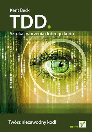 Okładaka: TDD. Sztuka tworzenia dobrego kodu