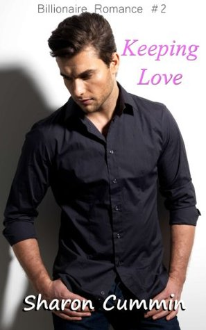 Keeping Love (Billionaire Romance #2)