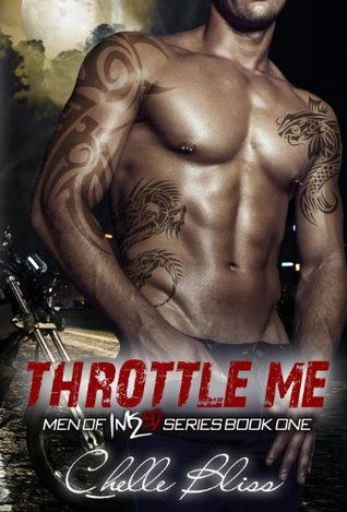 Throttle Me (Men of Inked, #1) by Chelle Bliss