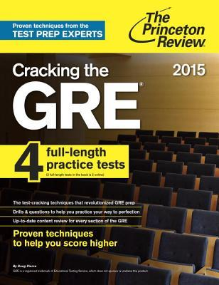 Cracking the GRE with 4 Practice Tests, 2015 Edition by Princeton Review