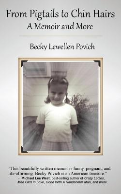 From Pigtails to Chin Hairs by Becky Lewellen Povich