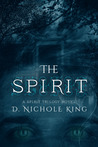 The Spirit (Spirit Trilogy, #1)