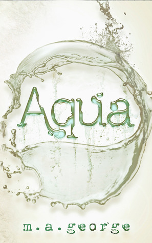 {Review} Aqua by M.A. George