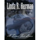 A Time For Love  by  Linda R. Herman