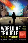 World of Trouble (The Last Policeman Book, #3)