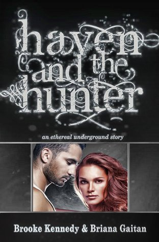 Haven and the Hunter (An Ethereal Underground Short Story)