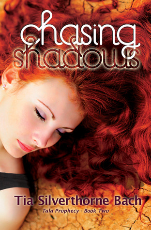 Chasing Shadows by Tia Silverthorne Bach