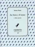 La luna e il tasso  by  Sylvia Plath
