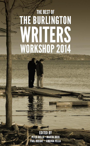 The Best of the Burlington Writers Workshop 2014 by Peter Biello