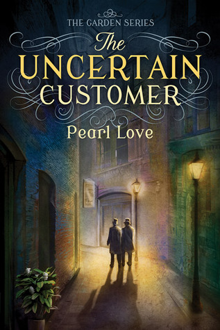 Review : The Uncertain Customer by Pearl Love
