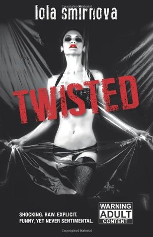 Twisted by Lola Smirnova