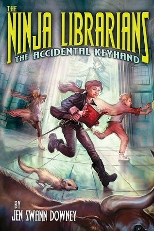 The Ninja Librarians: The Accidental Keyhand (The Ninja Librarians #1)