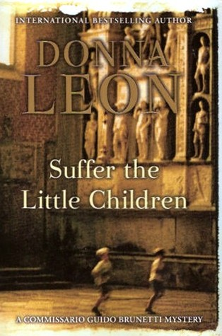 Suffer the Little Children (Commissario Brunetti, #16)