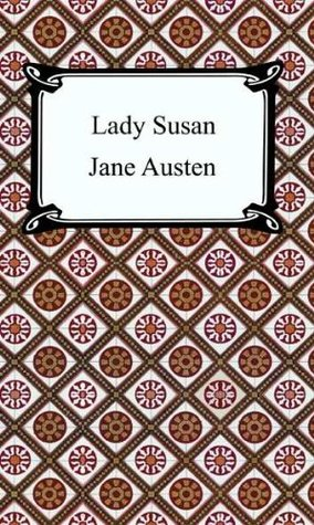 Lady Susan [with Biographical Introduction] Jane Austen