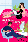 He Typed. She Typed. by Mark Van Wye