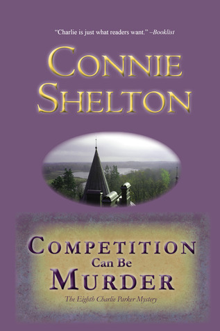 Competition Can Be Murder by Connie Shelton