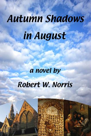 Autumn Shadows in August Robert W. Norris