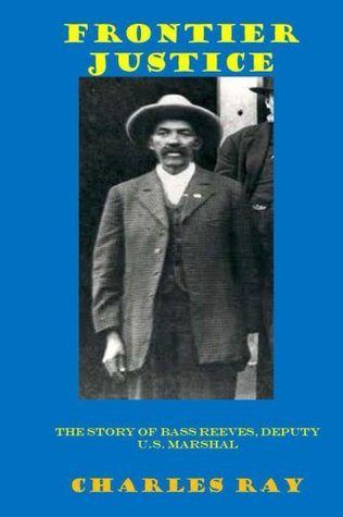 Frontier Justice: Bass Reeves, US Deputy Marshal
