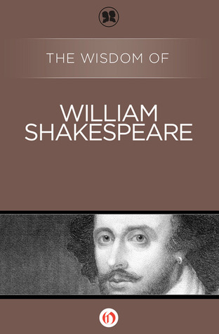 The Wisdom of William Shakespeare (The Wisdom Series) Philosophical Library