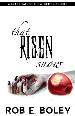 That Risen Snow: A Scary Tale of Snow White & Zombies (Scary Tales, #1)