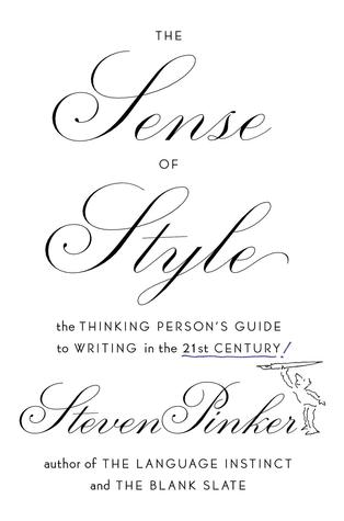 The Sense of Style: The Thinking Person's Guide to Writing in the 21st Century (2014) by Steven Pinker