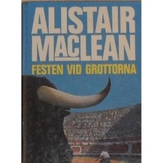 Festen vid grottorna Alistair MacLean
