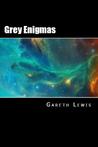 Grey Enigmas