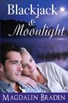 Blackjack & Moonlight (The Blackjack Quartet, #3)