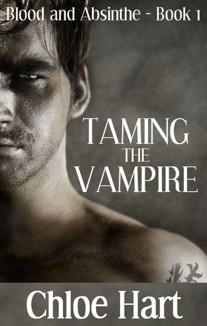 Taming the Vampire (2011) by Chloe Hart
