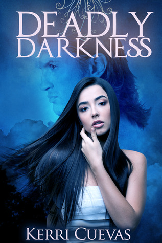 Deadly Darkness by Kerri Cuevas