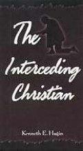 Interceding Christian  by  Kenneth E. Hagin