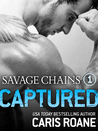 Savage Chains: Captured (Men in Chains, #1.5)