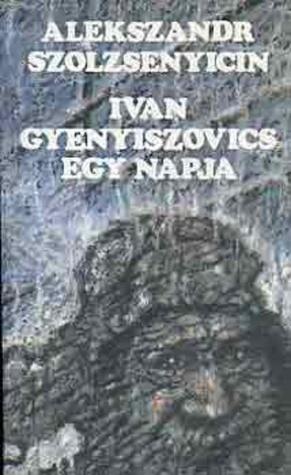 Ivan Gyenyiszovics egy napja Aleksandr Solzhenitsyn