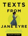 Texts from Jane Eyre: And Other Conversations with Your Favorite Literary Characters