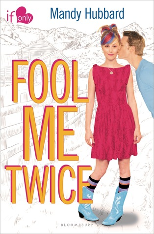 Fool Me Twice (If Only... #1) - Mandy Hubbard epub download and pdf download