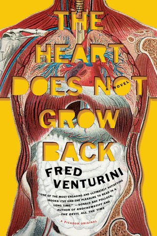 The Heart Does Not Grow Back: A Novel by Fred Venturini