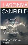 "Axioms & Acronyms for L.I.F.E ""Living In Faith Everyday"" (Forgiveness via Faith Book 1)"