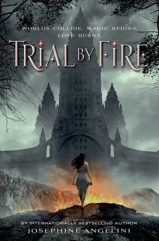 {ARC Review} Trial By Fire by Josephine Angelini @josieangelini