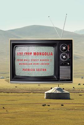 Live from Mongolia by Patricia Sexton