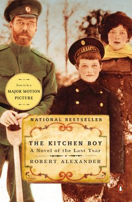 the kitchen boy a novel of the last tsar by robert