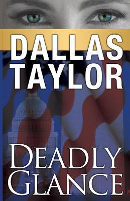 Deadly Glance by Dallas  Taylor
