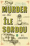 Murder on the Ile Sordou: A Verlaque and Bonnet Provençal Mystery