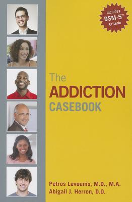The Addiction Casebook Petros Levounis